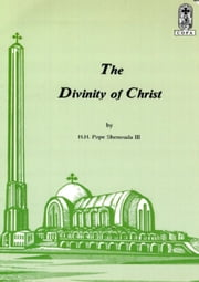 The Divinity of Christ ebook by H.H. Pope Shenouda III