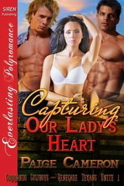Capturing Our Lady's Heart (Siren Publishing Everlasting Polyromance) ebook by Paige Cameron