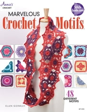 Marvelous Crochet Motifs ebook by Ellen Gormley