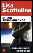 Intime ressemblance ebook by Lisa Scottoline
