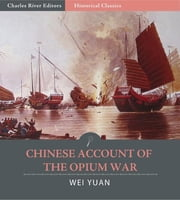 Chinese Account of the Opium War ebook by Yuan Wei