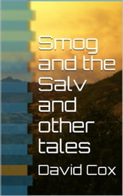 Smog and the Salv and other stories ebook by David L. Cox