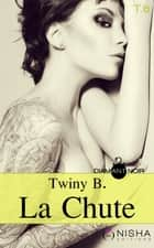 La Chute - tome 6 ebook by Twiny B.