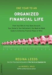 One Year to an Organized Financial Life ebook by Leeds, Regina