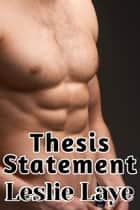 Thesis Statement ebook by Leslie Laye