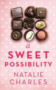 A Sweet Possibility - Archer Cove, #2 ebook by Natalie Charles