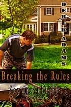 Breaking the Rules - Book 3 ebook by Derek Adams