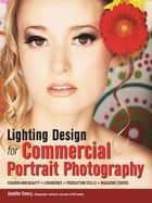 Lighting Design for Commercial Portrait Photography ebook by Jennifer Emery