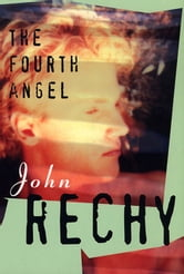 The Fourth Angel ebook by John Rechy