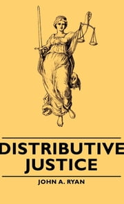 Distributive Justice ebook by John A. Ryan