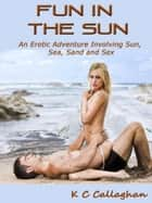 Fun in the Sun ebook by K C Callaghan