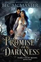 Promise of Darkness - Fae fantasy romance ebook by Bec McMaster