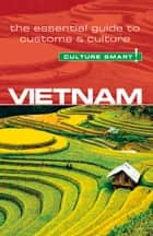 Vietnam - Culture Smart! ebook by Geoffrey Murray