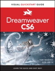 Dreamweaver CS6 - Visual QuickStart Guide ebook by Tom Negrino,Dori Smith