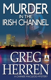 Murder in the Irish Channel ebook by Greg Herren