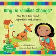 Why Do Families Change? - Our First Talk About Separation and Divorce ebook by Dr. Jillian Roberts, Cindy Revell