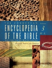 The Zondervan Encyclopedia of the Bible, Volume 3 - Revised Full-Color Edition ebook by Merrill C. Tenney,Moisés Silva