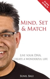 Mind, Set & Match - How To Do The Work That You Were Born To Do ebook by Sunil Bali