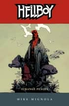 Hellboy Volume 6: Strange Places ebook by Mike Mignola, Various