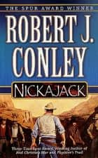 Nickajack ebook by Robert J. Conley