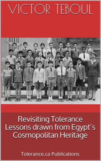 Revisiting Tolerance. Lessons drawn from Egypt's Cosmopolitanism ebook by Victor Teboul