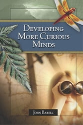 Developing More Curious Minds ebook by Barell, John