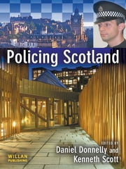 Policing Scotland ebook by Daniel Donnelly,Kenneth Scott