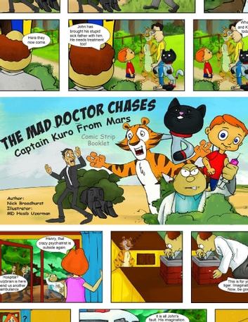 The Mad Doctor Chases Captain Kuro From Mars Comic Strip Booklet ebook by Nick Broadhurst