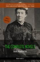 Ann Radcliffe: The Complete Novels ebook by Ann Radcliffe