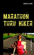 Marathon Thru Hiker - Das Trainingstagebuch ebook by Marion Fladda
