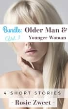 Bundle: Older Man & Younger Woman Vol. 3 (4 Short Stories) ebook by Rosie Zweet