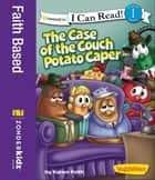 Case of the Couch Potato Caper / VeggieTales ebook by Karen Poth