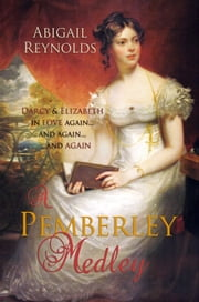 A Pemberley Medley - Five Short Pride & Prejudice Variations ebook by Abigail Reynolds