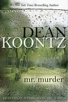 Mr. Murder ebook by Dean Koontz
