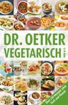 Vegetarisch von A-Z eBook by Dr. Oetker