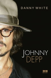 Johnny Depp ebook by Danny White