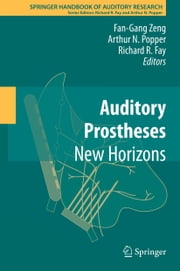 Auditory Prostheses - New Horizons ebook by Fan-Gang Zeng,Richard R. Fay,Arthur Popper