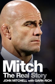 Mitch – The Real Story ebook by John Mitchell,Gavin Rich