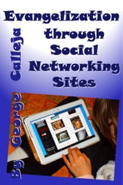 Evangelization through Social Networking Sites ebook by George Calleja