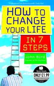 How to Change Your Life in 7 Steps ebook by John Bird
