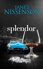 Splendor (Inevitable #2) ebook by Janet Nissenson