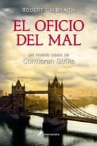 El oficio del mal eBook by Robert Galbraith