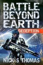 Battle Beyond Earth: Deception ebook by Nick S. Thomas