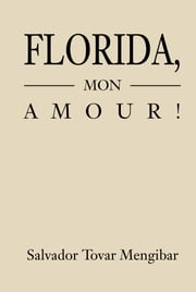 Florida, Mon Amour! - The Wages of Greed ebook by Salvador Tovar Mengibar