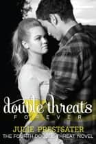 Double Threats Forever - Double Threat Series, #4 ebook by