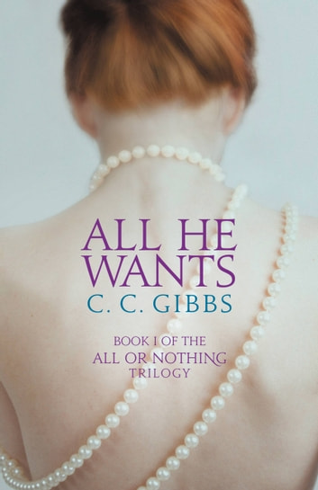 All He Wants ebook by C. C. Gibbs