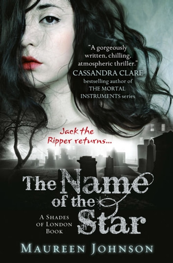 The Name of the Star (Shades of London, Book 1) ebook by Maureen Johnson