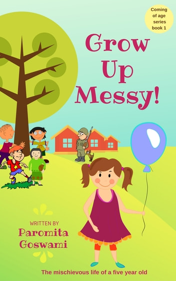 Grow Up Messy ebook by Paromita Goswami