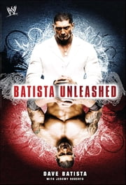 Batista Unleashed ebook by Dave Batista, Jeremy Roberts
