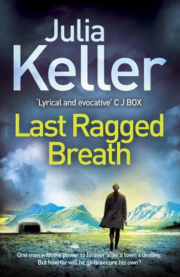 Last Ragged Breath (Bell Elkins, Book 4) - A thrilling murder mystery ebook by Julia Keller